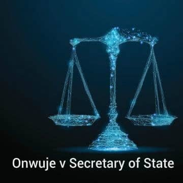 Onwuje v Secretary of State