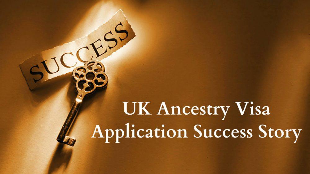 UK Ancestry Visa Application Success Story