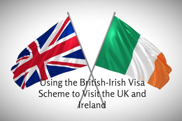 Using the British-Irish Visa Scheme to Visit the UK and Ireland