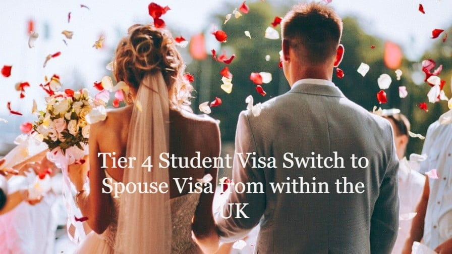 Tier 4 Student Visa Switch to Spouse Visa from within the UK